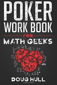 Poker Workbook for Math Geeks
