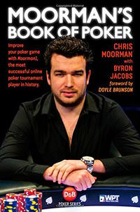 Moorman's Book of Poker: Improve your poker game with Moorman1, the most successful online poker tournament player in history