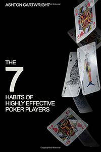 The 7 Habits of Highly Effective Poker Players