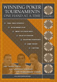 Winning Poker Tournaments One Hand at a Time Volume III