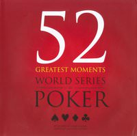 52 Greatest Moments World Series of Poker