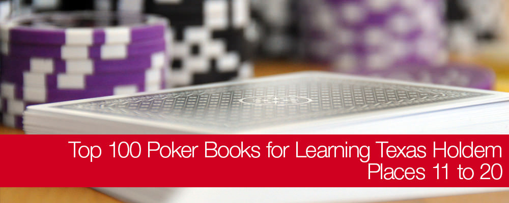 Top 100 Poker Books for Learning Texas No-Limit Holdem: Places 11 to 20