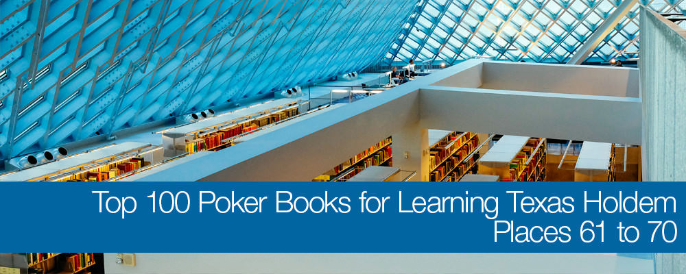 Top 100 Poker Books for Learning Texas No-Limit Holdem: Places 61 to 70