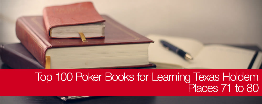 Top 100 Poker Books for Learning Texas No-Limit Holdem: Places 71 to 80