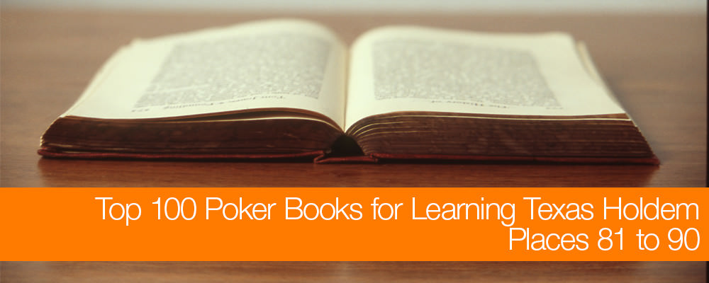 Top 100 Poker Books for Learning Texas No-Limit Holdem: Places 81 to 90