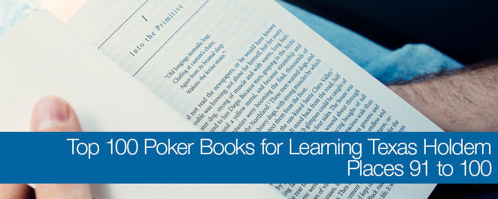 Top 100 Poker Books for Learning Texas No-Limit Holdem: Places 91 to 100