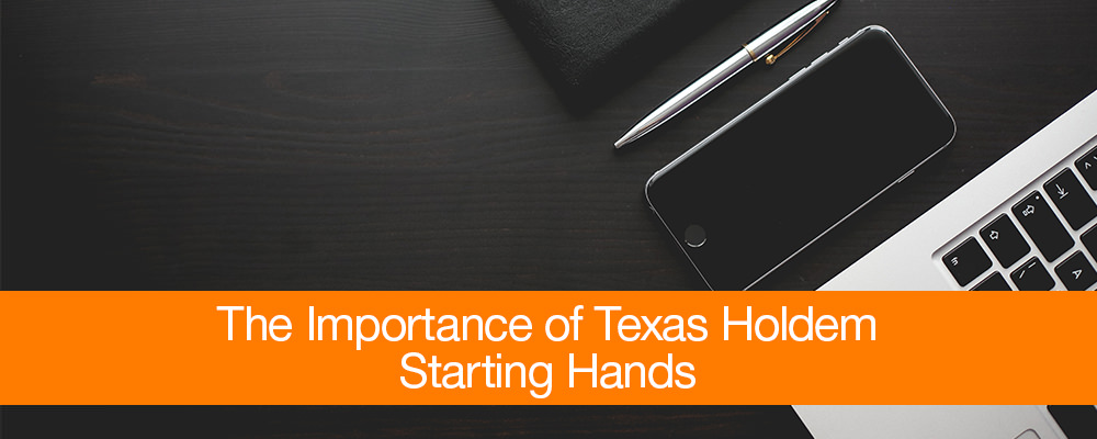 The-Importance-of-Texas-Holdem-Starting-Hands